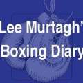Lee murtagh's Boxing Diary – Onwards and Upwards 2017