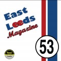 East Leeds Magazine Editorial – Issue 53