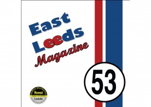 East Leeds Magazine Editorial – Issue 53